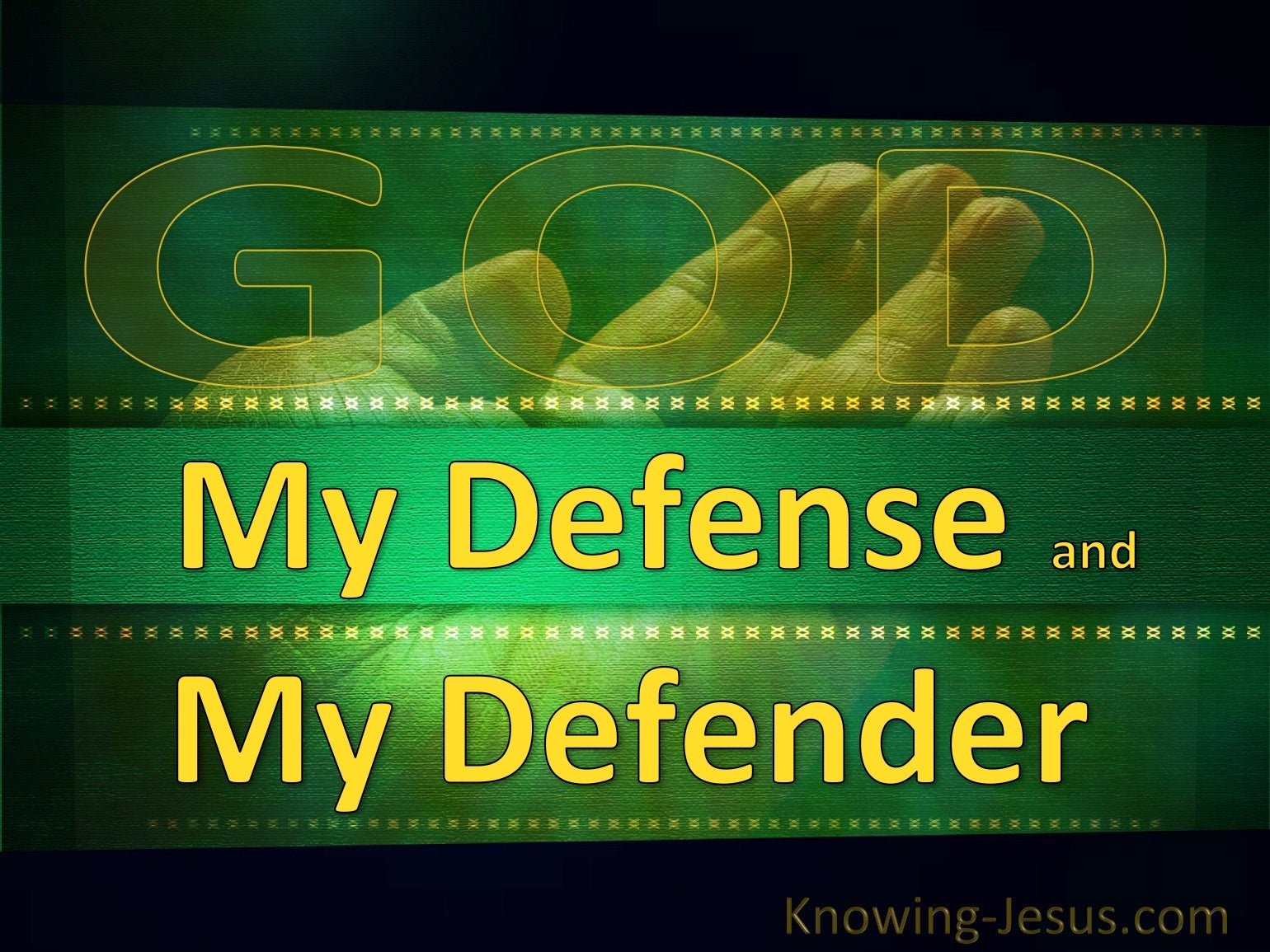 god my defence and my defender study in god all i need 23 god my defence and my defender study