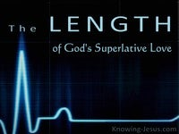 The LENGTH of God's Superlative Love - Character and Attributes of God (13)
