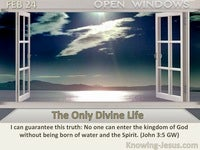 The Only Divine Life