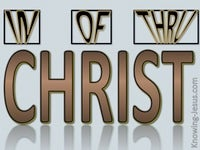 In, Of and Thru Christ