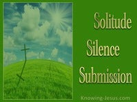 Solitude, Silence, Submission