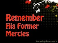 Remember His Former Mercies