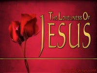 The Loveliness Of Jesus