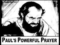 Paul's Powerful Prayer PAUL - Man of Prayer study (3)