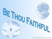 Be Thou Faithful