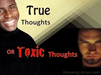 True Thoughts or Toxic Thoughts
