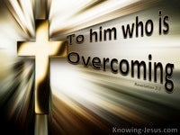 To Him Who Is Overcoming