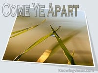Come Ye Apart