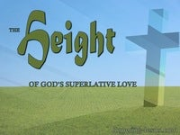 The HEIGHT of God's Superlative Love - Character and Attributes of God (15)