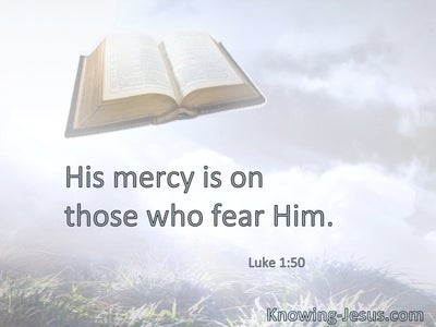 His mercy is on those who fear Him.