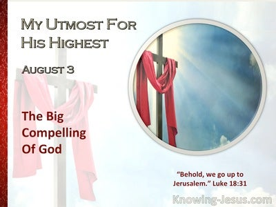 The Big Compelling Of God