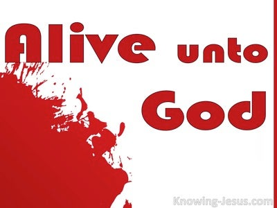 Alive Unto God