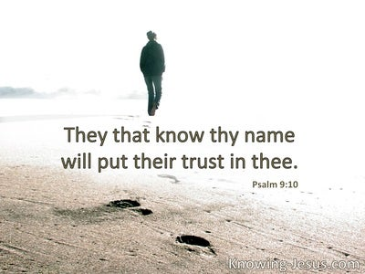 Those who know Your name will put their trust in You.